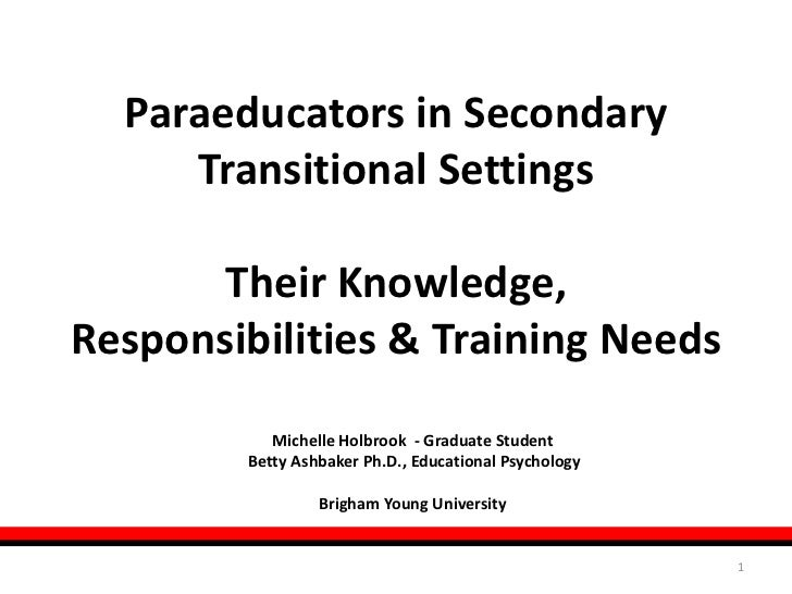 Paraeducators in Secondary Transitional Settings  Their Knowledge, Responsibilities & Training Needs