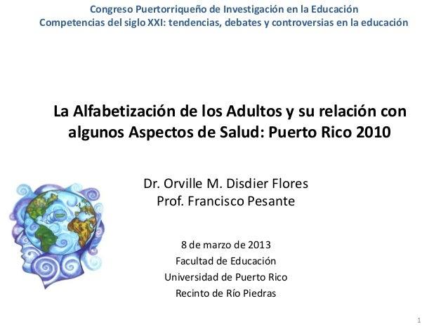Congreso Puertorriqueño de Investigación en la EducaciónCompetencias del siglo XXI: tendencias, debates y controversias en...
