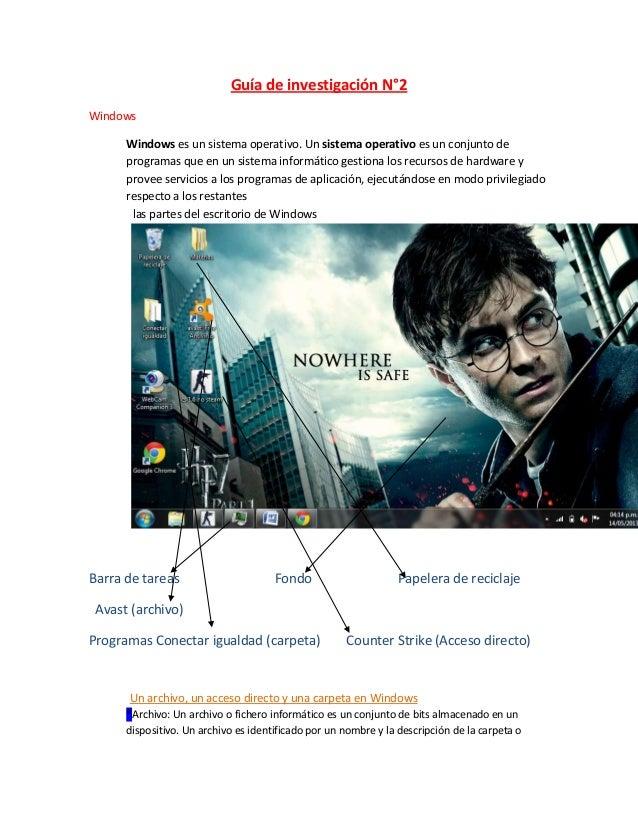 Guía de investigación N°2 Windows Windows es un sistema operativo. Un sistema operativo es un conjunto de programas que en...