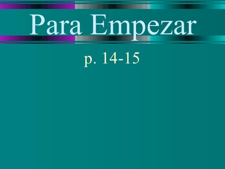 Para Empezar   p. 14-15