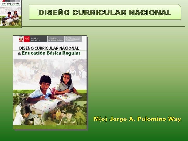 RESOLUCIÓN MINISTERIAL Nº 0440-2008-ED Aprobar el Diseño Curricular               Nacional   de   la  Educación Básica Re...