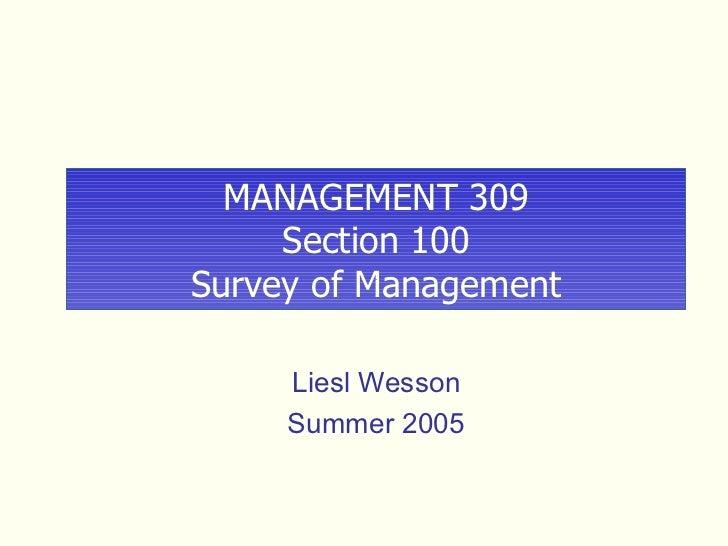 MANAGEMENT 309 Section 100 Survey of Management Liesl Wesson Summer 2005