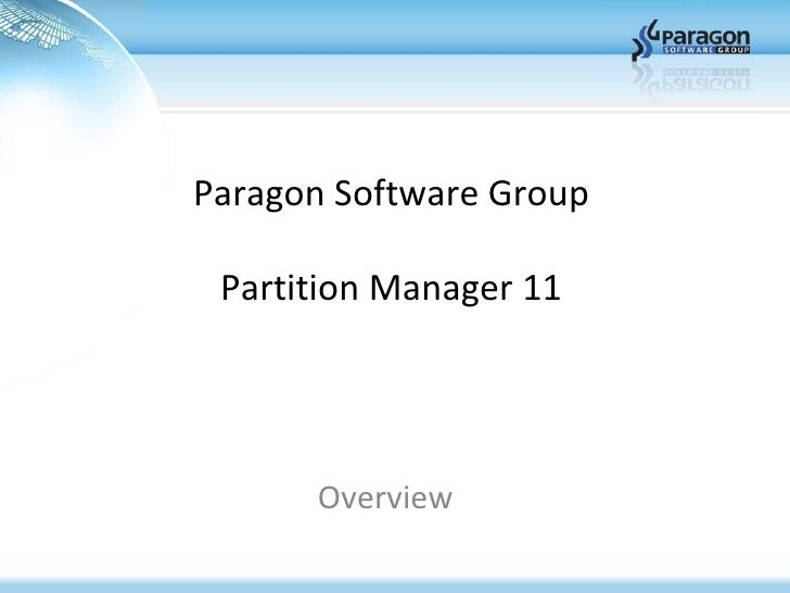Paragon Software Group Partition Manager 11 Overview