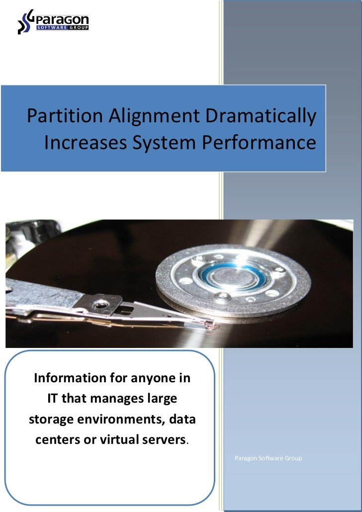 Partition Alignment Dramatically  Increases System Performance Information for anyone in   IT that manages largestorage en...