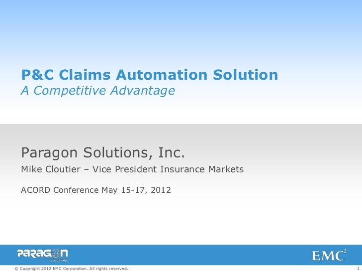 P&C Claims Automation Solution   A Competitive Advantage   Paragon Solutions, Inc.   Mike Cloutier – Vice President Insura...