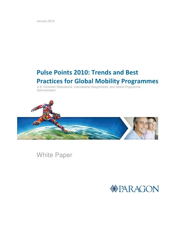 January 2010                Pulse Points 2010: Trends and Best             Practices for Global Mobility Programmes       ...