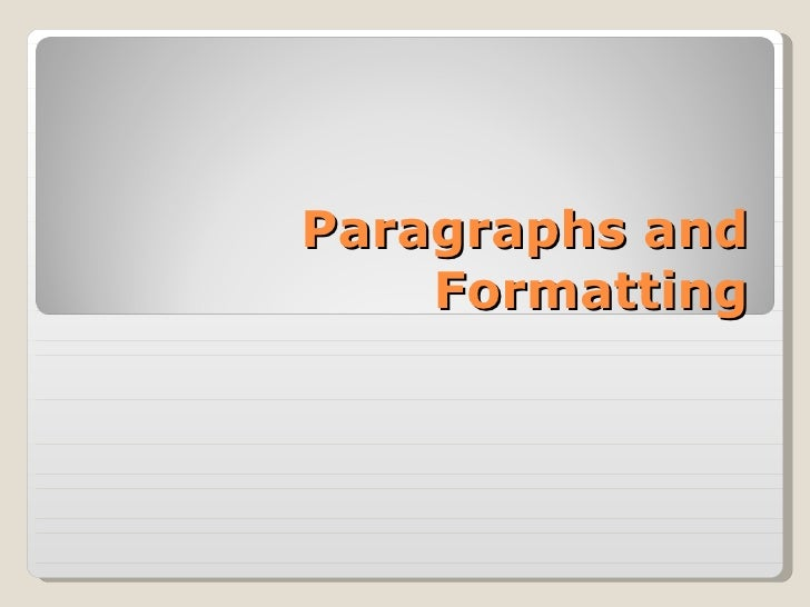Paragraphs and formatting