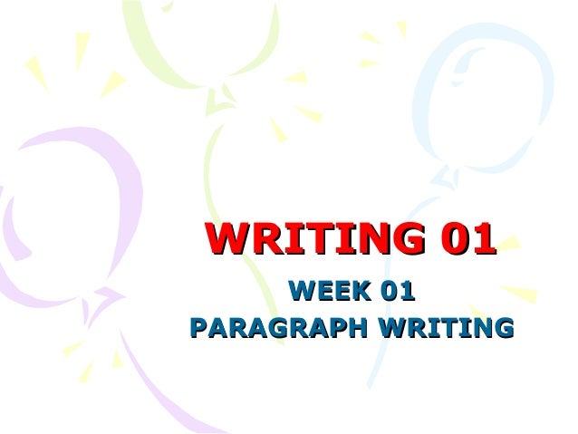 WRITING 01 WEEK 01 PARAGRAPH WRITING