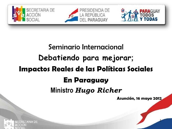 Seminario Internacional    Debatiendo para mejorar;Impactos Reales de las Políticas Sociales            En Paraguay       ...