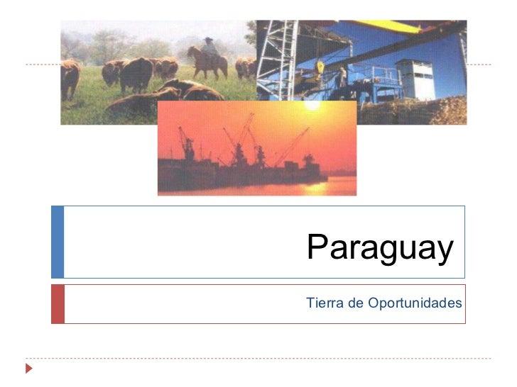 Paraguay Tierra de Oportunidades