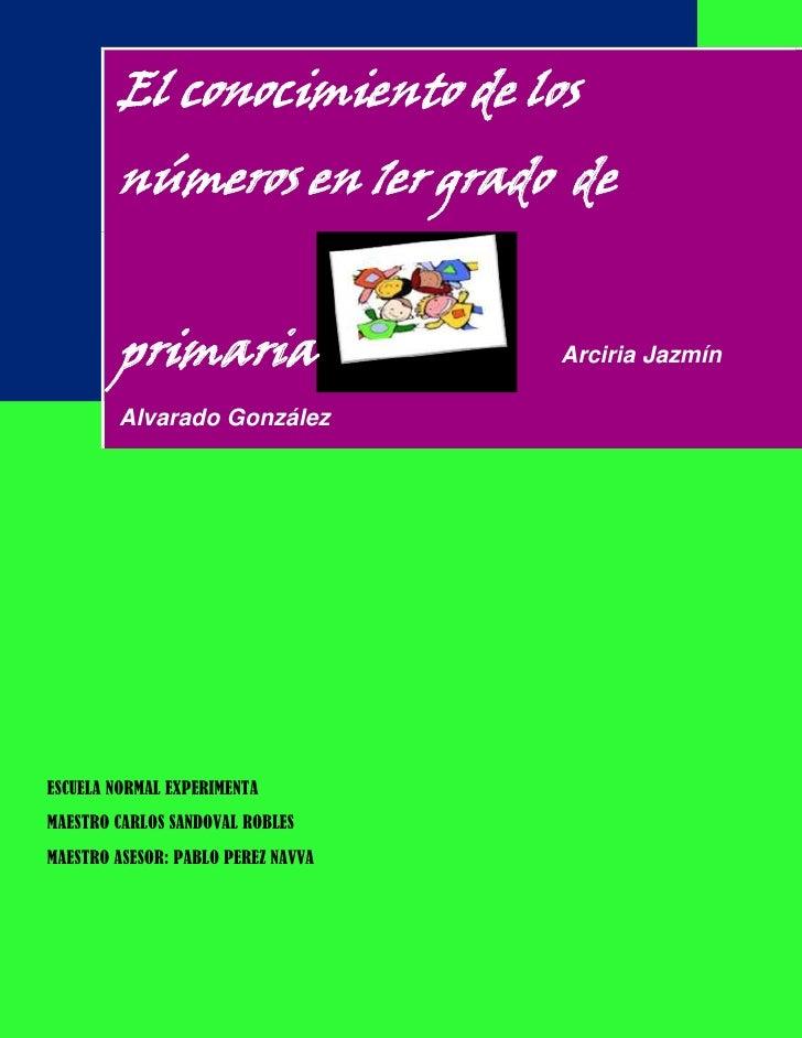 El conocimiento de los        números en 1er grado de        primaria                    Arciria Jazmín        Alvarado Go...