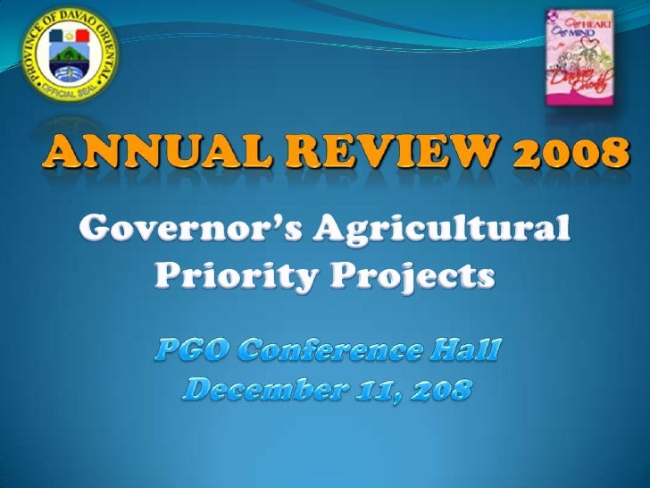 ANNUAL REVIEW 2008<br />Governor's Agricultural<br />Priority Projects<br />PGO Conference Hall<br />December 11, 208<br />