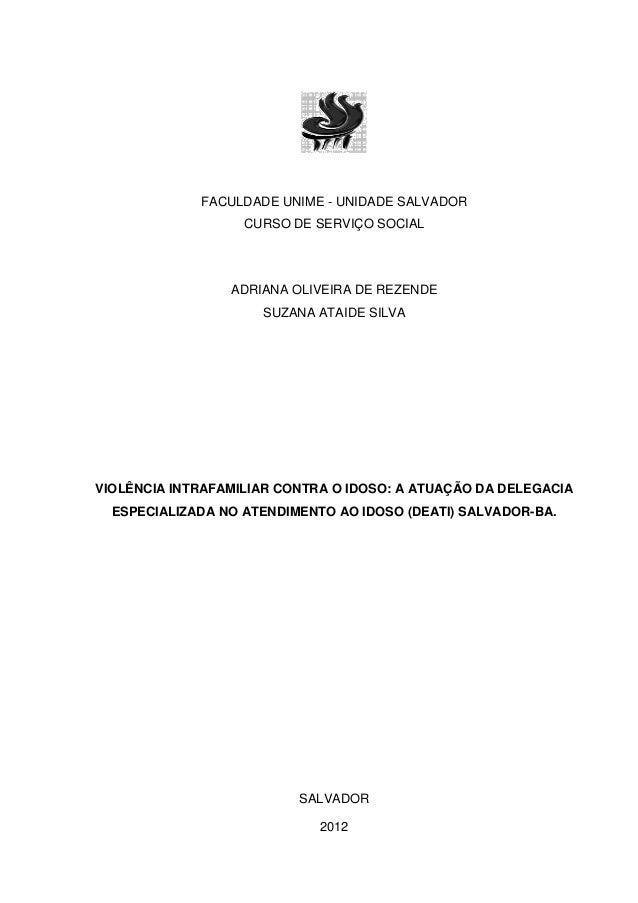 FACULDADE UNIME - UNIDADE SALVADORCURSO DE SERVIÇO SOCIALADRIANA OLIVEIRA DE REZENDESUZANA ATAIDE SILVAVIOLÊNCIA INTRAFAMI...
