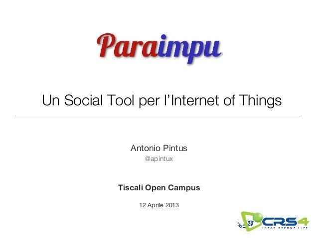 Un Social Tool per l'Internet of Things                  Antonio Pintus                      @apintux                Tisca...