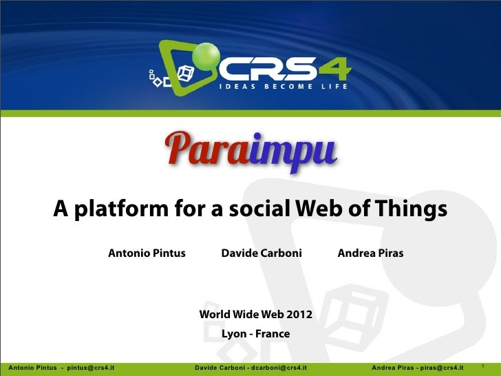 A platform for a social Web of Things                             Antonio Pintus          Davide Carboni               And...