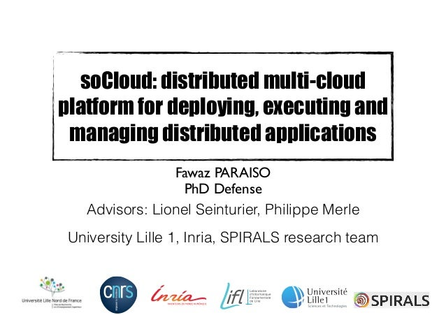 soCloud: distributed multi-cloud platform for deploying, executing and managing distributed applications Fawaz PARAISO  P...