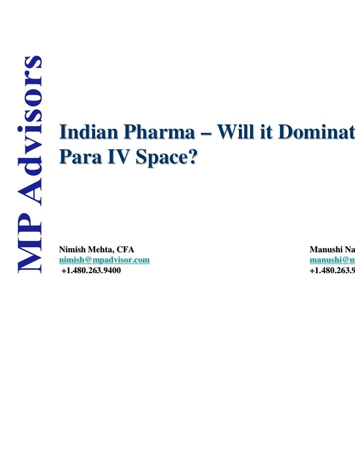 Indian Pharma – Will it Dominate thePara IV Space?Nimish Mehta, CFA                                     Manushi Naik, M.Sc...