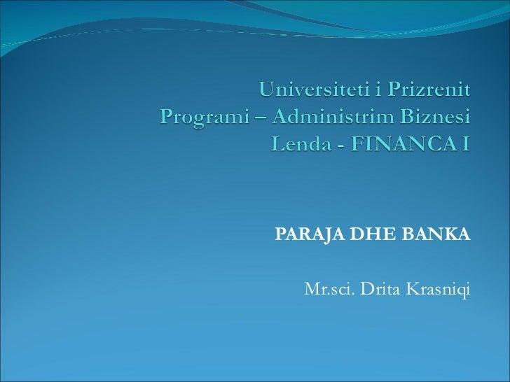 PARAJA DHE BANKA Mr.sci. Drita Krasniqi