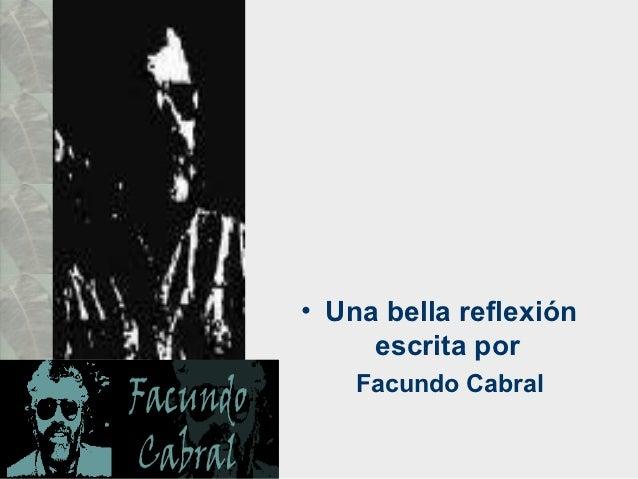• Una bella reflexión     escrita por    Facundo Cabral