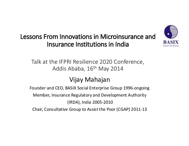 Lessons From Innovations in Microinsurance and  Insurance Institutions in India Talk at the IFPRI Resilience 2020 Conferen...