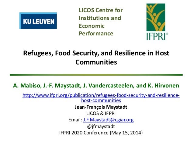 Refugees, Food Security, and Resilience in Host Communities A. Mabiso, J.-F. Maystadt, J. Vandercasteelen, and K. Hirvonen...