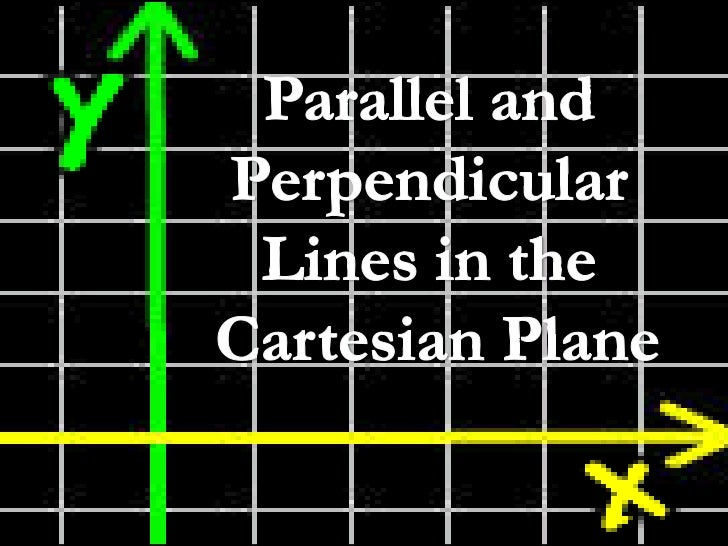 Parallel and perpendicular lines in the cartesian plane