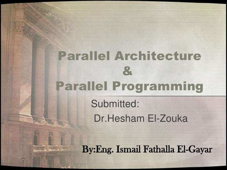 Parallel architecture &programming