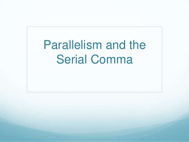 Parallelism and the Serial Comma