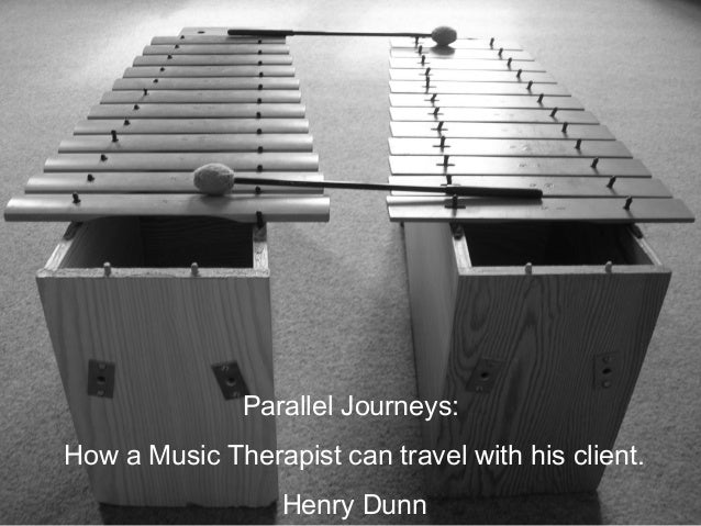 Parallel Journeys:How a Music Therapist can travel with his client.Henry Dunn