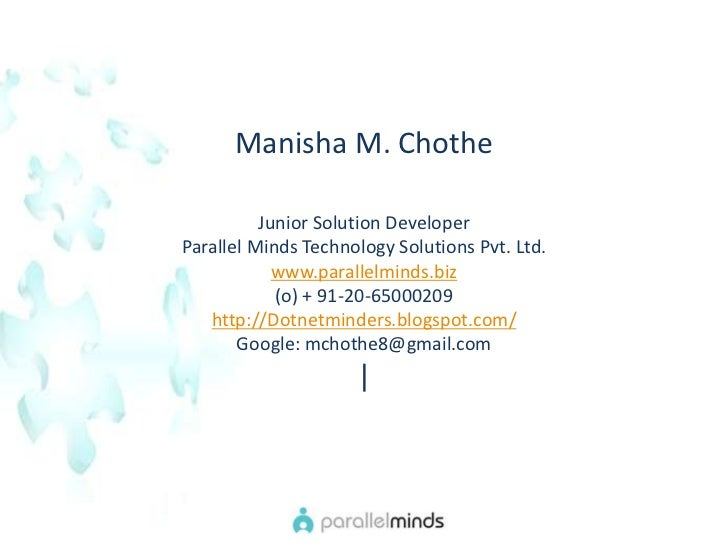 Manisha M. Chothe<br />Junior Solution Developer <br />Parallel Minds Technology Solutions Pvt. Ltd. <br />www.parallelmin...