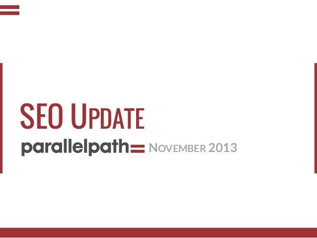 SEO UPDATE NOVEMBER 2013