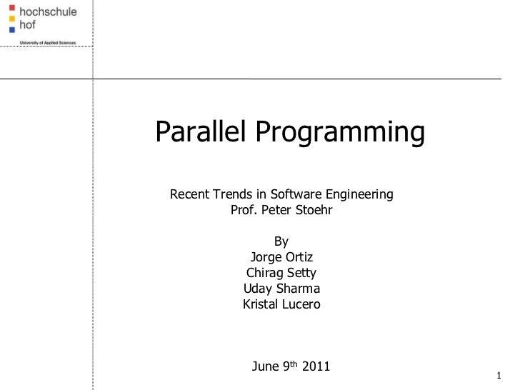 Parallel Programming Recent Trends in Software Engineering           Prof. Peter Stoehr                   By              ...