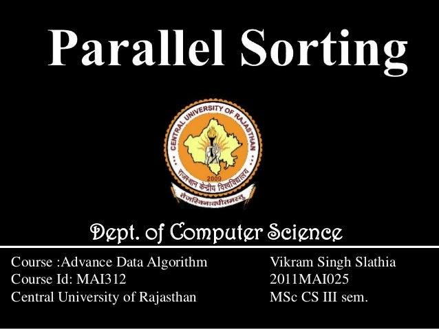 Dept. of Computer ScienceCourse :Advance Data Algorithm    Vikram Singh SlathiaCourse Id: MAI312                 2011MAI02...