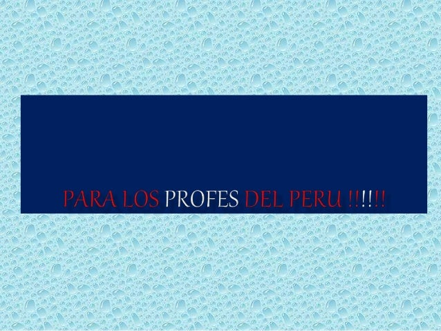 Para los profes del Perú !!!!!!