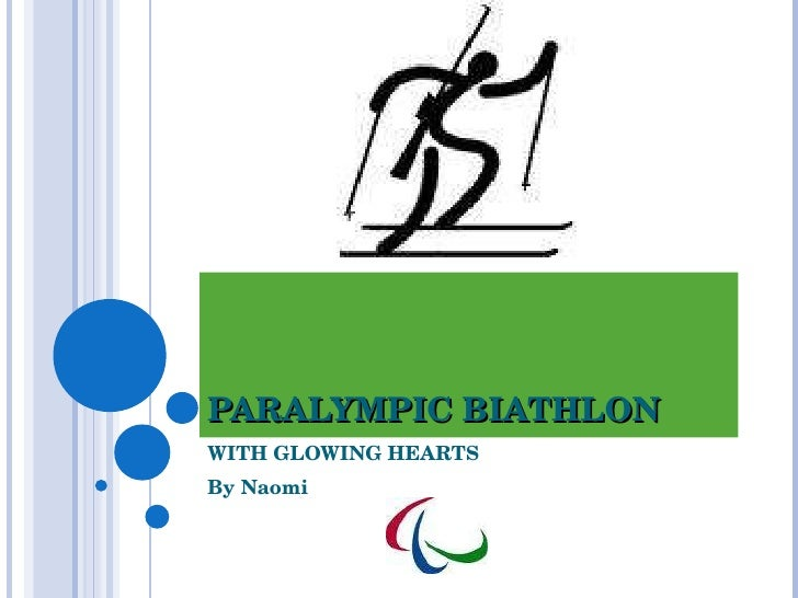 PARALYMPIC BIATHLON WITH GLOWING HEARTS By Naomi