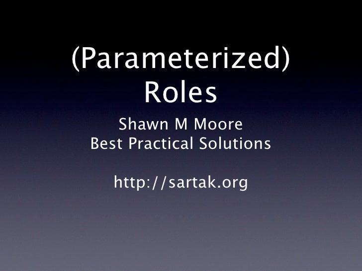 (Parameterized) Roles