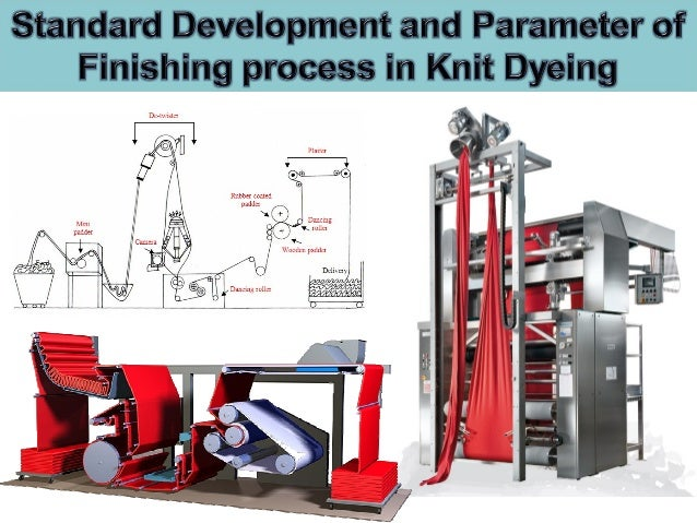 Parameter of finishing process in knit dyeing