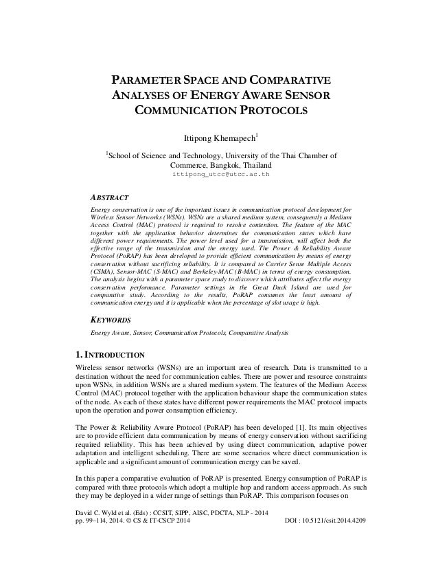 PARAMETER SPACE AND COMPARATIVE ANALYSES OF ENERGY AWARE SENSOR COMMUNICATION PROTOCOLS Ittipong Khemapech1 1  School of S...