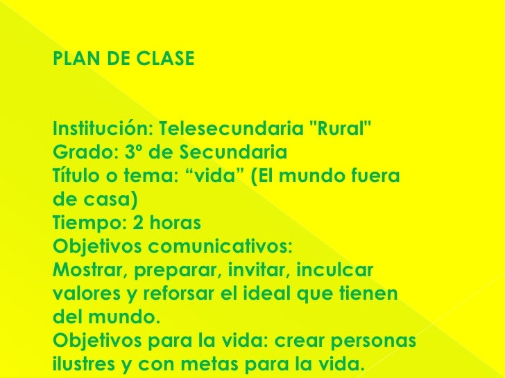 """PLAN DE CLASE<br />Institución: Telesecundaria """"Rural""""<br />Grado: 3º de Secundaria<br />Título o tema: """"vida"""" (..."""