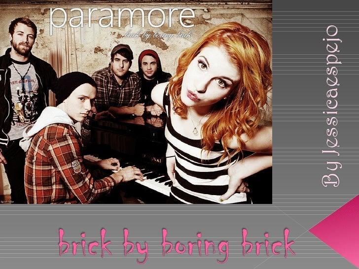 Paramore brick by boring brick