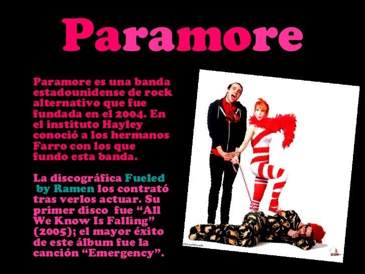 Pa ra mo re <ul><li>Paramore es una banda estadounidense de rock alternativo que fue fundada en el 2004. En el instituto H...