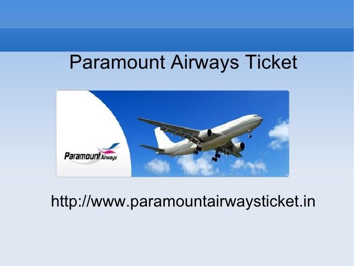 Paramount Airways Ticket http://www.paramountairwaysticket.in