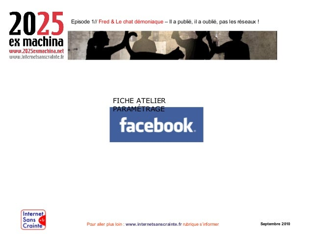 Pour aller plus loin : www.internetsanscrainte.fr rubrique s'informer Septembre 2010 Episode 1// Fred & Le chat démoniaque...