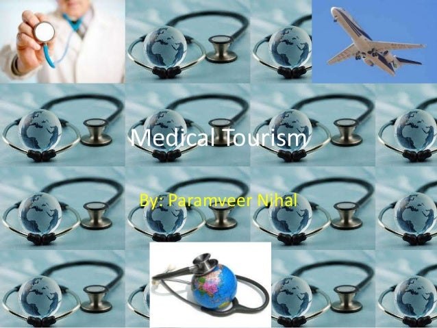 Medical Tourism By: Paramveer Nihal