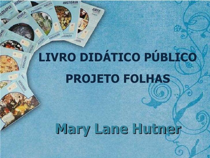 M. L. Hunter  #OERBr09: Projeto Folhas