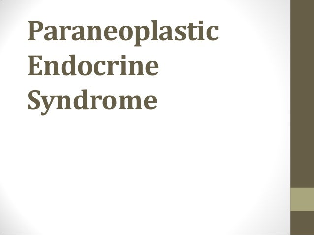 Paraneoplastic Endocrine Syndrome