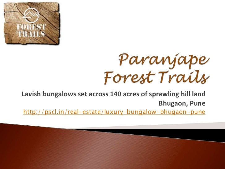 Paranjape Forest Trails<br />Lavish bungalows set across 140 acres of sprawling hill land <br />Bhugaon, Pune<br />http://...