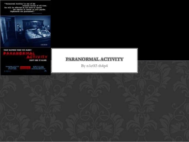 PARANORMAL ACTIVITY By n1c0l3 th4p4