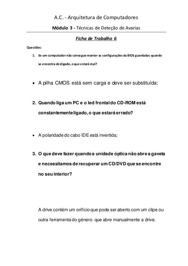 A.C. - Arquitetura de Computadores Módulo 3 - Técnicas de Deteção de Avarias Ficha de Trabalho 6 Questões: 1. Se um comput...