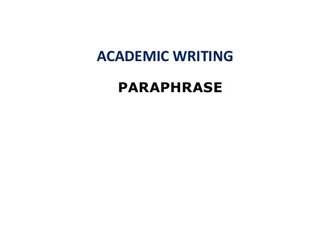 ACADEMIC WRITING  PARAPHRASE                   1